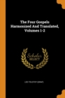 Image for The Four Gospels Harmonized and Translated, Volumes 1-2