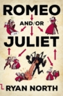 Image for Romeo and/or Juliet  : a chooseable-path adventure
