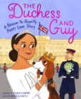 Image for The Duchess and Guy : A Rescue-to-Royalty Puppy Love Story