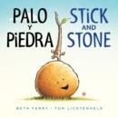 Image for Palo y Piedra/Stick and Stone bilingual board book