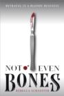Image for Not Even Bones