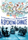 Image for A Sporting Chance: How Ludwig Guttmann Created the Paralympic Games