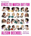 Image for The Essential Dykes to Watch Out For