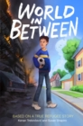 Image for World in Between : Based on a True Refugee Story