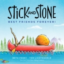Image for Stick and Stone: Best Friends Forever!