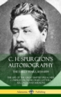 Image for C. H. Spurgeon's Autobiography : The Early Years, 1834-1859, the Life of the Great Baptist Preacher Compiled from His Diary, Letters, Records and Sermons (Hardcover)