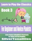 Image for Learn to Play the Classics Book 3 - For Beginner and Novice Pianists Letter Names Embedded In Noteheads for Quick and Easy Reading