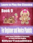 Image for Learn to Play the Classics Book 9 - For Beginner and Novice Pianists Letter Names Embedded In Noteheads for Quick and Easy Reading