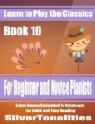 Image for Learn to Play the Classics Book 10 - For Beginner and Novice Pianists Letter Names Embedded In Noteheads for Quick and Easy Reading