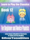 Image for Learn to Play the Classics Book 12 - For Beginner and Novice Pianists Letter Names Embedded In Noteheads for Quick and Easy Reading