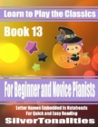 Image for Learn to Play the Classics Book 13 - For Beginner and Novice Pianists Letter Names Embedded In Noteheads for Quick and Easy Reading