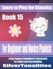 Image for Learn to Play the Classics Book 15 - For Beginner and Novice Pianists Letter Names Embedded In Noteheads for Quick and Easy Reading