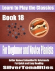 Image for Learn to Play the Classics Book 18 - For Beginner and Novice Pianists Letter Names Embedded In Noteheads for Quick and Easy Reading
