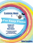 Image for Classical Magic 1 - For Easy Piano Canon In D Fur Elise Rose Adagio Letter Names Embedded In Noteheads for Quick and Easy Reading