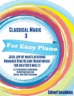 Image for Classical Magic 3 - For Easy Piano Jesu Joy of Man's Desiring Romance Eine Kleine Nachtmusik Skater's Waltz Letter Names Embedded In Noteheads for Quick and Easy Reading