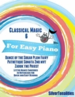 Image for Classical Magic 6 - For Easy Piano Dance of the Sugar Plum Fairy Pathetique Sonata 2nd Mvt  Zadok the Priest Letter Names Embedded In Noteheads for Quick and Easy Reading