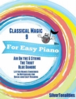 Image for Classical Magic 9 - For Easy Piano Air On the G String the Trout Blue Danube Letter Names Embedded In Noteheads for Quick and Easy Reading