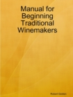 Image for Manual for Beginning Traditional Winemakers
