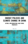Image for Energy policies and climate change in China  : actors, implementation, and future prospects