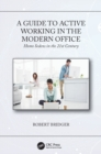 Image for A guide to active working in the modern office  : homo sedens in the 21st century