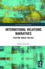 Image for International relations narratives  : plotting world politics