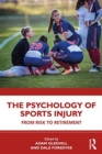 Image for The psychology of sport injury  : from risk to retirement