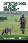 Image for Detector dogs and the science of scent  : a handler's guide to environments and procedures