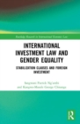 Image for International Investment Law and Gender Equality : Stabilization Clauses and Foreign Investment