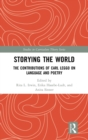 Image for Storying the world  : the contributions of Carl Leggo on language and poetry