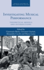 Image for Investigating musical performance  : theoretical models and intersections