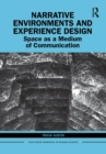 Image for Narrative environments and experience design  : space as a medium of communication