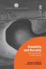 Image for Disability and rurality  : identity, gender and belonging