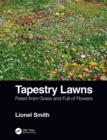 Image for Tapestry lawns  : freed from grass and full of flowers