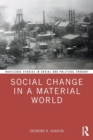 Image for Social change in a material world