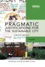 Image for Pragmatic justifications for the sustainable city  : acting in the common place