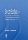 Image for Foreign Trade In Eastern Europe And The Soviet Union : The Vienna Institute For Comparative Economic Studies Yearbook Ii