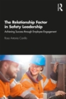 Image for The Relationship Factor in Safety Leadership : Achieving Success through Employee Engagement