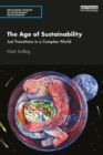 Image for The age of sustainability  : just transitions in a complex world