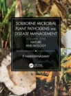 Image for Soilborne microbial plant pathogens and disease managementVolume one,: Nature and biology