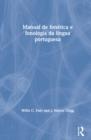 Image for Manual de fonâetica e fonologia da lâingua portuguesa