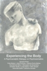 Image for Experiencing the body  : a psychoanalytic dialogue on psychosomatics