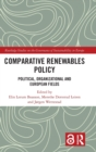 Image for Comparative renewables policy  : political, organizational and European fields