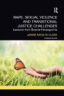 Image for Rape, sexual violence and transitional justice challenges  : lessons from Bosnia Herzegovina