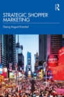 Image for Strategic shopper marketing  : driving shopper conversion by connecting the route to purchase with the route to market