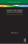 Image for Climate and energy politics in Poland  : debating carbon dioxide and shale gas