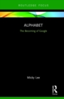Image for Alphabet  : the becoming of Google