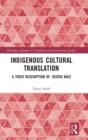 Image for Indigenous cultural translation  : a thick description of Seediq Bale