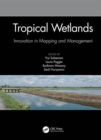 Image for Tropical wetlands  : proceedings of the International Workshop on Tropical Wetlands - Innovation in Mapping and Management, October 19-20, 2018, Banjarmasin, Indonesia