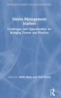 Image for Media management matters  : challenges and opportunities for bridging theory and practice