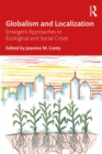 Image for Globalism and localization  : emergent solutions to ecological and social crises